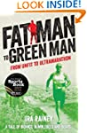 Fat Man to Green Man: From Unfit to U...