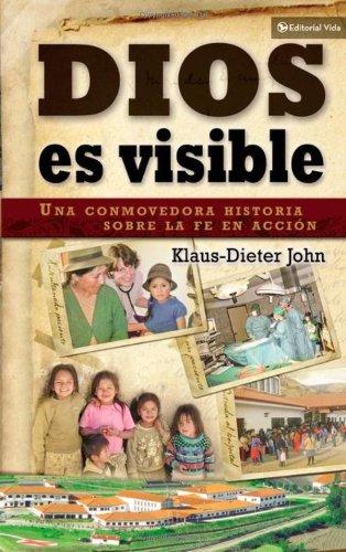 Dios es visible: Una conmovedora historia sobre la fe en acci n (Spanish Edition)