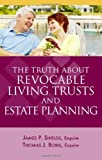 The Truth About Revocable Living Trusts and Estate Planning