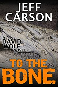 To The Bone: David Wolf Mystery by Jeff Carson ebook deal