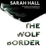 The Wolf Border | Sarah Hall
