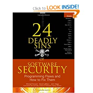 24 Deadly Sins of Software Security: Programming Flaws and How to Fix Them John Viega
