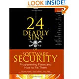 24 Deadly Sins of Software Security: Programming Flaws and How to Fix Them by Michael Howard, David LeBlanc and John Viega  (Sep 3, 2009)