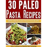 30 Paleo Pasta Recipes: Simple and Delicious Paleo Pasta Recipes (Paleo Pasta Recipes, Paleo Pasta, Paleo Diet...