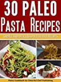 img - for 30 Paleo Pasta Recipes: Simple and Delicious Paleo Pasta Recipes (Paleo Pasta Recipes, Paleo Pasta, Paleo Diet, Paleo Cookbook, Paleo Recipes, Paleo For Beginners Book 21) book / textbook / text book
