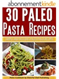 30 Paleo Pasta Recipes: Simple and Delicious Paleo Pasta Recipes (Paleo Pasta Recipes, Paleo Pasta, Paleo Diet, Paleo Cookbook, Paleo Recipes, Paleo For Beginners Book 21) (English Edition)