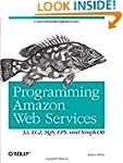 Programming Amazon Web Services: S3,...