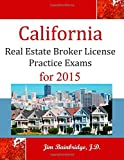 California Real Estate Broker License Practice Exams: for 2015