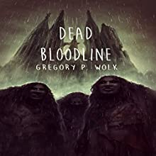 Dead Bloodline (       UNABRIDGED) by Gregory P. Wolk Narrated by Kimberly Brady