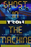 Tron Volume 1: Ghost in the Machine (v. 1)
