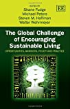 img - for The Global Challenge of Encouraging Sustainable Living: Opportunities, Barriers, Policy and Practice book / textbook / text book