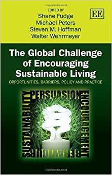 The Global Challenge Of Encouraging Sustainable Living: Opportunities, Barriers, Policy And Practice