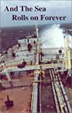 img - for And the Sea Rolls on Forever by Thomas Russell G. Rice (1997-04-03) book / textbook / text book