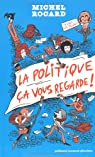 La politique ça vous regarde ! par Rocard