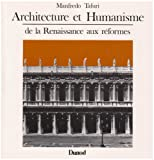 echange, troc Manfredo Tafuri - Architecture et humanisme, de la Renaissance aux réformes