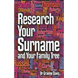 Research Your Surname and Your Family Treeby Graeme Davis