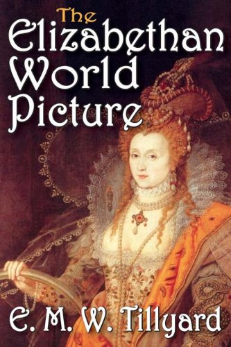 The Eliabethan World Picture, E. Tillyard