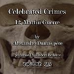 Martin Guerre: Celebrated Crimes, Book 12 | Alexandre Dumas père