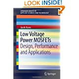 Low Voltage Power MOSFETs: Design, Performance and Applications (SpringerBriefs in Applied Sciences and Technology...