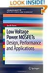 Low Voltage Power MOSFETs: Design, Pe...