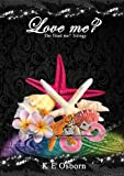 img - for Love Me? The Trust Me? Trilogy book / textbook / text book
