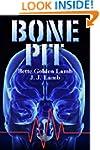Bone Pit: A Chilling Medical Suspense...