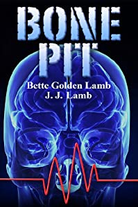 Bone Pit: A Chilling Medical Suspense Thriller by Bette Golden Lamb ebook deal