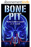 Bone Pit: A Chilling Medical Suspense Thriller (The Gina Mazzio Series Book 3) (English Edition)
