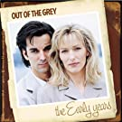 THE EARLY YEARS  - OUT OF THEGREY