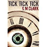 TICK TICK TICKby G.M. CLARK
