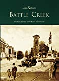 img - for Battle Creek (MI) (Then & Now) book / textbook / text book