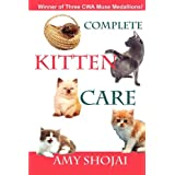 Complete Kitten Care ~ Amy D. Shojai