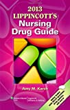 img - for 2013 Lippincott's Nursing Drug Guide book / textbook / text book
