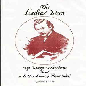 The Ladies' Man Hörbuch von Mary Harrison Gesprochen von: Sangita Chauhan
