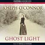 Ghost Light | Joseph O'Connor