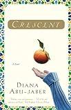 Crescent: A Novel
