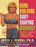 Bone Building Body Shaping Workout: Strength Health Beauty In Just 16 Minutes A Day