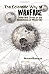 The Scientific Way of Warfare: Order and Chaos on the Battlefields of Modernity (Columbia/Hurst)