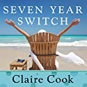 Seven Year Switch: A Novel (       UNABRIDGED) by Claire Cook Narrated by Coleen Marlo