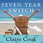 Seven Year Switch: A Novel | Claire Cook