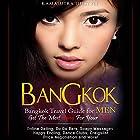 Bangkok: Bangkok Travel Guide for Men - Get the Most Bang for Your Buck Hörbuch von  Kamasutra Lifestyle,  Bangkok Travel Guides Gesprochen von: Tom Kollins