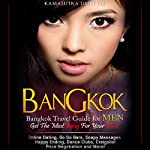Bangkok: Bangkok Travel Guide for Men - Get the Most Bang for Your Buck |  Kamasutra Lifestyle, Bangkok Travel Guides