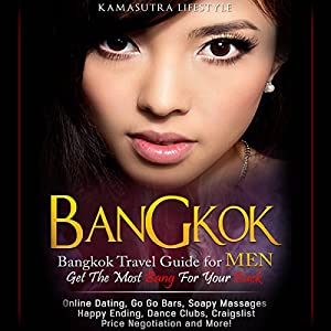 Bangkok: Bangkok Travel Guide for Men - Get the Most Bang for Your Buck Audiobook
