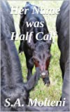 img - for Her Name was Half Calf book / textbook / text book