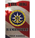 { The Big Bamboozle: 9/11 and the War on Terror Paperback } Marshall, Philip ( Author ) Feb-09-2012 Paperback Philip Marshall
