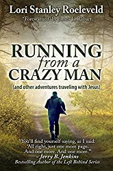 Running from a Crazy Man (and Other Adventures Traveling with Jesus)