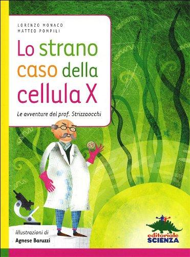 Lo strano caso della cellula X Le avventure del prof Strizzaocchi PDF