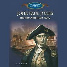 John Paul Jones and the American Navy (       UNABRIDGED) by James C. Bradford Narrated by Benjamin Becker