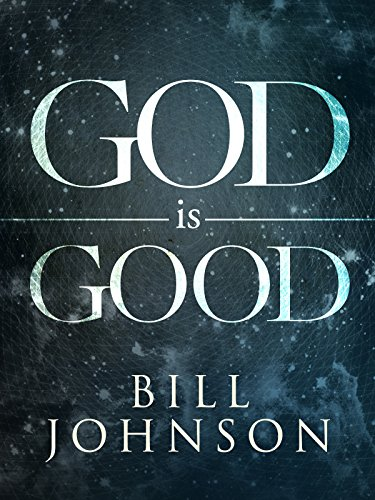 God Is Good by Bill Johnson Promo