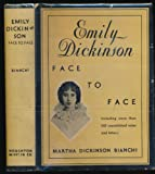 Emily Dickinson Face to Face: Unpublished Letters, With Notes and Reminiscences